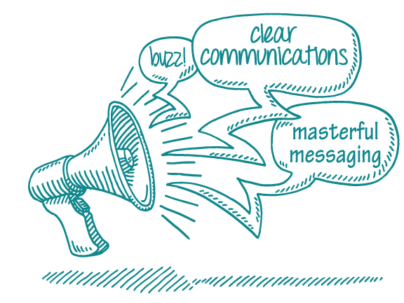 clear communications & masterful messaging